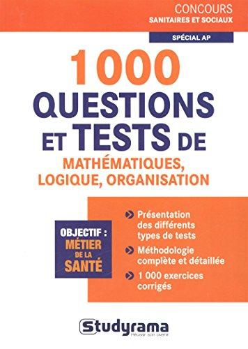 9782759020348: 1000 questions et tests de mathématiques, logique, organisation, spécial AP