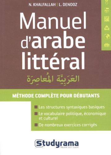 Manuel d'arabe littéral : L'arabe vivant pour: Khalfallah, Nejmeddine, Denooz,