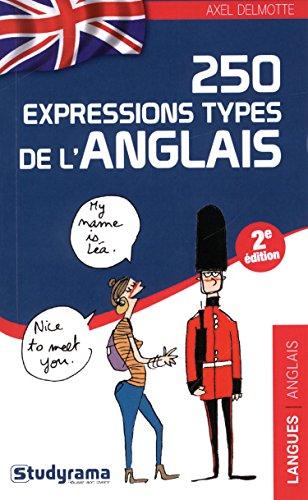 9782759027644: 250 expressions types de l'anglais