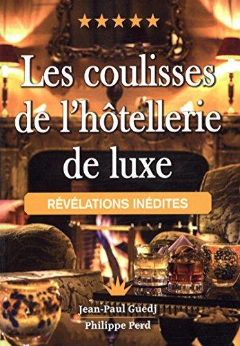 9782759028689: Les coulisses de l'hôtellerie de luxe - Révélations inédites