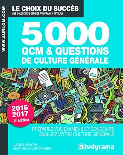 9782759032563: 5000 questions et QCM de culture générale : Préparez vos examens et concours, évaluez votre culture générale (Le choix du succès)