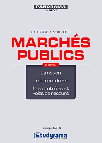9782759036912: Marchés publics : La notion, les procédures, les contrôles et voies de recours