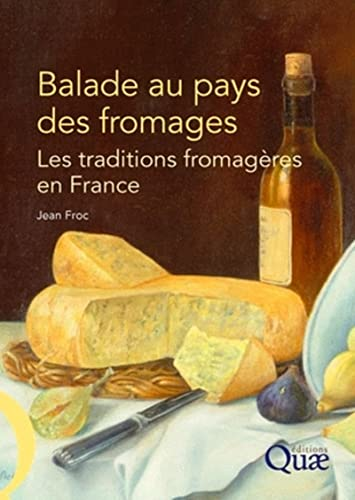 9782759200177: Balade au pays des fromages : Les traditions fromagères en France