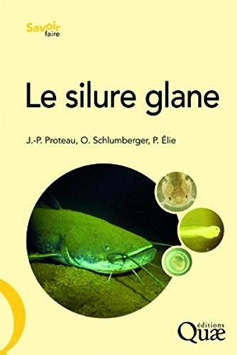 Le silure glane (French Edition): Jean-Pierre Proteau