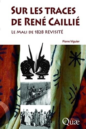 Sur les traces de René Caillié (French Edition): Pierre Viguier