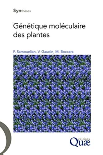 Genetique moleculaire des plantes: Samouelian, F. Gaudin V. Boccara, M.