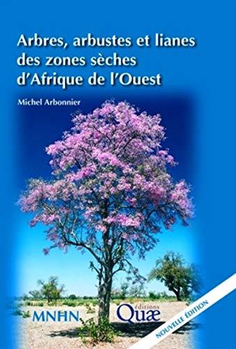 9782759203130: Arbres, arbustes et lianes des zones sèches d'Afrique de l'Ouest