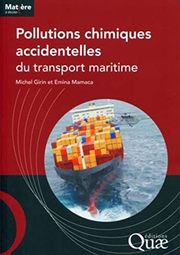 Pollutions chimiques accidentelles du transport maritime (French Edition): Michel Girin