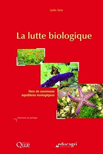 La lutte biologique (French Edition): Lydie Suty