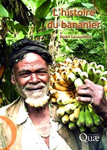 histoire du bananier: Andr� Lassoudi�re