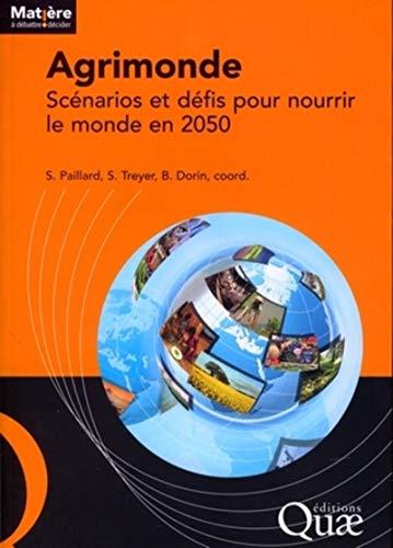 """""""agrimonde ; Sandrine Paillard ; scénarios et défis pour nourrir le monde"""":..."""