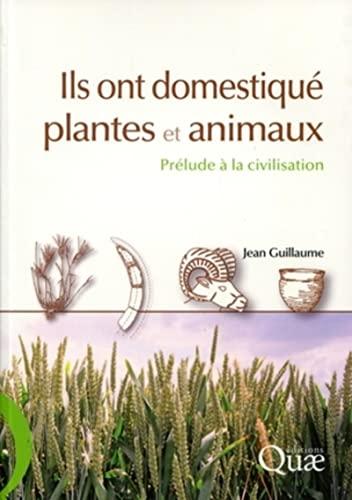 9782759208920: Ils ont domestiqu� plantes et animaux : Pr�lude � la civilisation