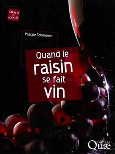 9782759209316: Quand le raisin se fait vin