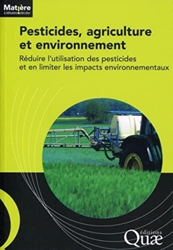 Pesticides, agriculture et environnement : Réduire l'utilisation des pesticides et en ...