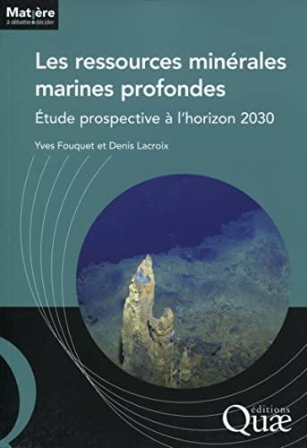 9782759216185: Les ressources minérales marines profondes : Etude prospective à l'horizon 2030