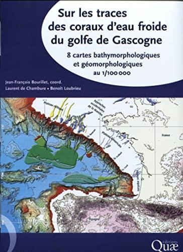 Sur les traces des coraux d'eau froide du golfe de Gascogne. 8 cartes gé...