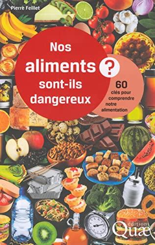 nos aliments sont-ils dangereux ? 60 clés pour comprendre notre alimentation