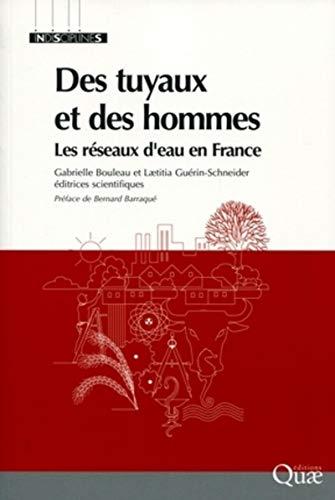 des tuyaux et des hommes ; les réseaux d'eau en France: Gabrielle Bouleau, Laetitia ...