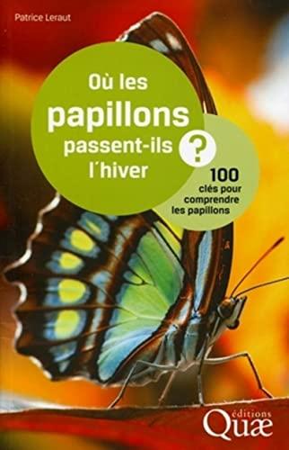 OU LES PAPILLONS PASSENT-ILS L'HIVER ? 100: LERAUT PATRICE