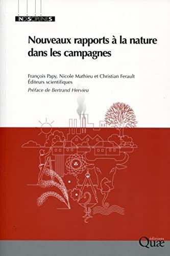 les nouveaux rapports a la nature dans les campagnes: Christian Ferault, François Papy