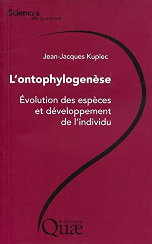 9782759217861: L'ontophylogenèse - Évolution des espèces et développement de l'individu.