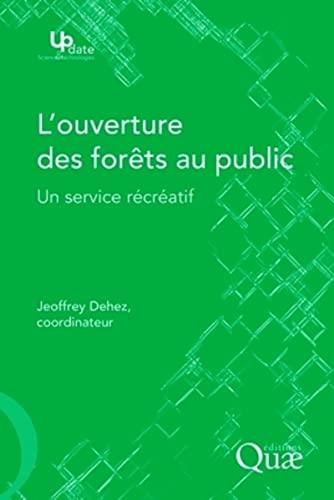 L'ouverture des forêts au public : Un service récréatif...