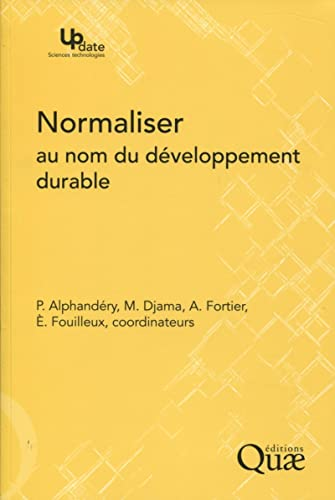 Normaliser Au Nom Du Developpement Durab (French Edition): Agnès Fortier, Eve Fouilleux, Marcel ...