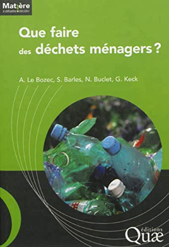 Que faire des déchets ménagers ?: André Le Bozec;