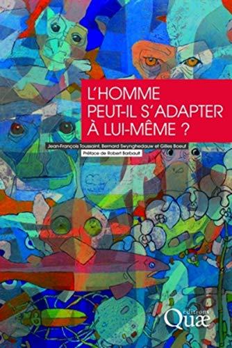 L'HOMME PEUT-IL S'ADAPTER A LUI-MEME ?: TOUSSAINT/SWYNG
