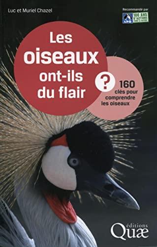 9782759218813: Les oiseaux ont-ils du flair ? : 160 clés pour comprendre les oiseaux