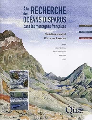 A la recherche des océans disparus dans les montagnes françaises. Alpes, ...