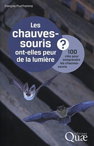 9782759219704: Les chauves-souris ont-elles peur de la lumière ? : 100 clés pour comprendre les chauves-souris