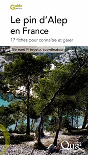 Le pin d'Alep en France: 17 fiches: Bernard Prévosto
