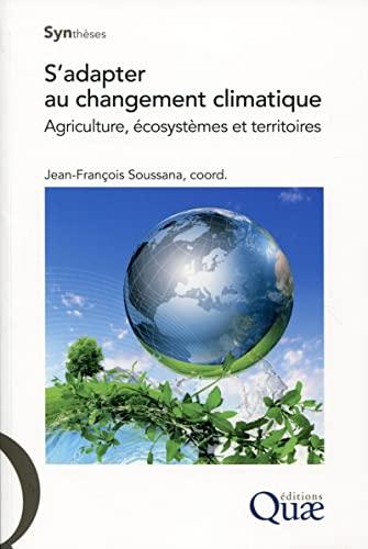 S'adapter au changement climatique : Agriculture, écosystèmes et territoires