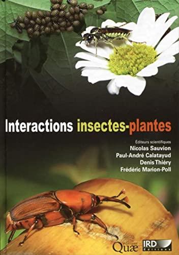 Interactions insectes-plantes: Denis Thiéry, Frédéric Marion-Poll, Nicolas Sauvion, Paul-André ...