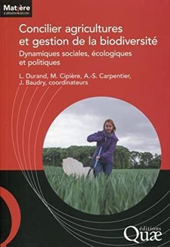 Concilier agricultures et gestion de la biodiversité : Dynamiques sociales, é...