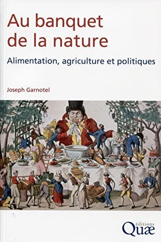 9782759221509: Au banquet de la nature alimentation agriculture et politiques