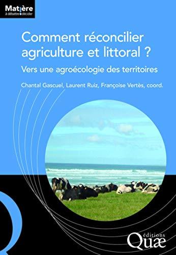 9782759222841: comment réconcilier agriculture et littoral ; vers une agroécologie des territoires