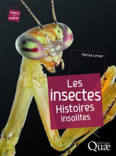 LES INSECTES HISTOIRES INSOLITES: LERAUT PATRICE