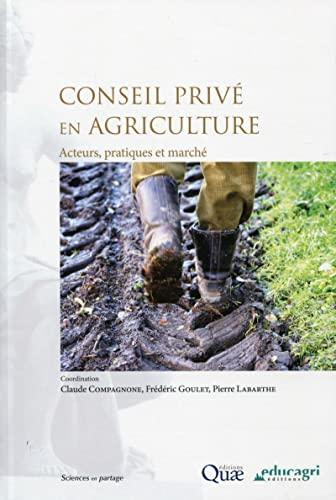 9782759223824: Conseil priv� en agriculture : Acteurs, pratiques et march�