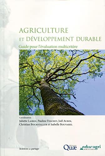 9782759224395: Agriculture et développement durable : Guide pour l'évaluation multicritère