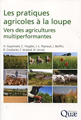 les pratiques agricoles à la loupe - vers des agricultures multiperformantes - Collectif