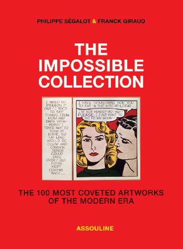 9782759403943: The Impossible Collection: The 100 Most Coveted Artworks of the Modern Era