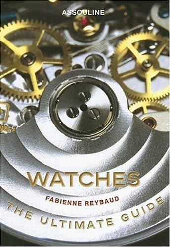 9782759404162: Watches: The Ultimate Guide