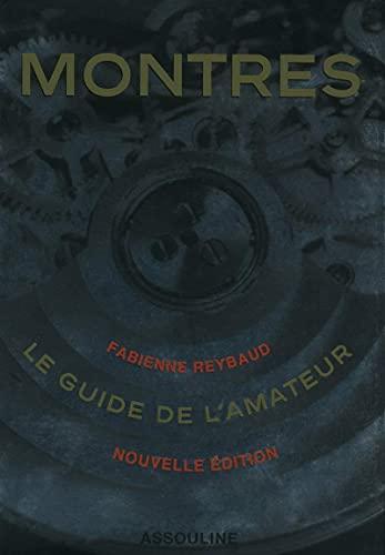 9782759405558: MONTRES LE GUIDE DE L'AMATEUR