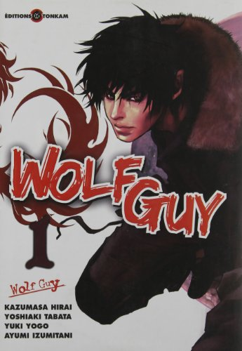9782759504176: Wolf Guy, Tome 1 (French Edition)