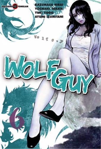 9782759504220: Wolf Guy, Tome 6 :