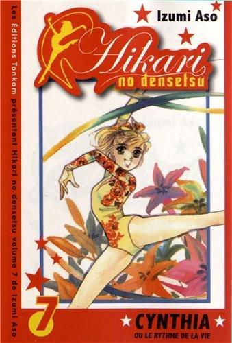9782759506538: Hikari no Densetsu - Cynthia ou le Rythme de la Vie Vol.7