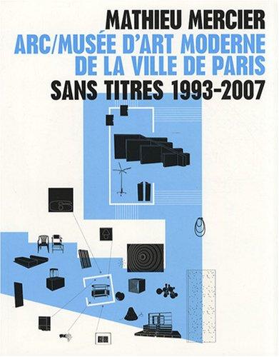 Mathieu Mercier - sans titre 1993-2007: Mercier, Mathieu