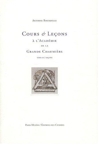 9782759600359: COURS ET LECONS A L'ACADEMIE DE LA GRANDE CHAUMIERE TOME 2 LECONS